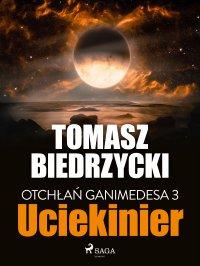 Otchłań Ganimedesa 3. Uciekinier