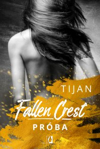 Fallen Crest. Próba. Tom 4 - Tijan - ebook