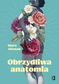 Obrzydliwa anatomia - Mara Altman - ebook