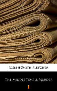 The Middle Temple Murder - Joseph Smith Fletcher - ebook