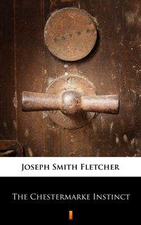 The Chestermarke Instinct - Joseph Smith Fletcher - ebook