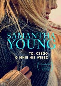 To, czego o mnie nie wiesz - Samantha Young - ebook