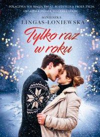 Tylko raz w roku - Agnieszka Lingas-Łoniewska - ebook