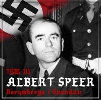 "Albert Speer. ""Dobry"" nazista. Część III. Norymberga i Spandau (1945-1981)"