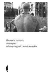 Via Carpatia - Ziemowit Szczerek - ebook