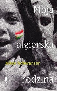 Moja algierska rodzina - Alice Schwarzer - ebook