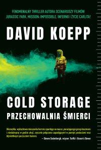 Cold Storage. Przechowalnia śmierci - David Koepp - ebook