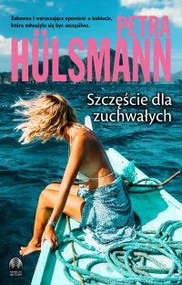 Szczęście dla zuchwałych - Petra Hulsmann - ebook