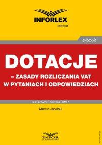 Dotacje – zasady rozliczania VAT w pytaniach i odpowiedziach - Marcin Jasiński - ebook