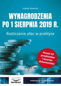 Wynagrodzenia po 1 sierpnia 2019 r. Rozliczanie płac w praktyce - Izabela Nowacka - ebook