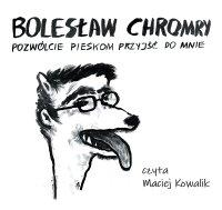 Pozwólcie pieskom przyjść do mnie - Bolesław Chromry - audiobook