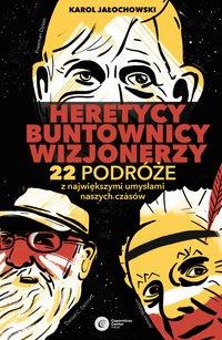 Heretycy, Buntownicy, Wizjonerzy.