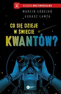 Co się dzieje w świecie kwantów? - Marcin Łobejko - ebook
