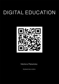 DIGITAL EDUCATION. How to educate competences of the future - Marlena Plebańska - ebook