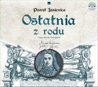 Ostatnia z rodu - Paweł Jasienica - audiobook