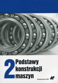 Podstawy konstrukcji maszyn Tom 2 - Marek Dietrich - ebook