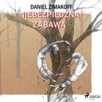 Niebezpieczna zabawa - Daniel Zimakoff - audiobook