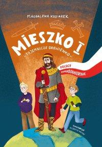 Mieszko I. Tajemnicze drewienko - Magdalena Koziarek - ebook