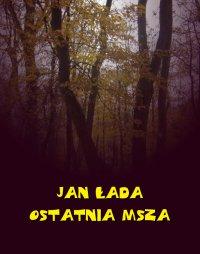 Ostatnia msza - Jan Łada - ebook