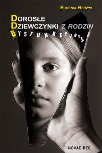 Dorosłe dziewczynki z rodzin dysfunkcyjnych - Eugenia Herzyk - ebook