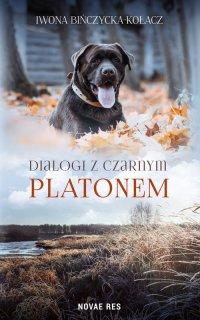 Dialogi z czarnym Platonem - Iwona Bińczycka-Kołacz - ebook
