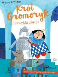 Król Gromoryk i niezwykła zbroja - Wojciech Widłak - ebook