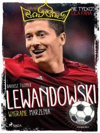 Lewandowski - Wygrane marzenia - Dariusz Tuzimek - ebook