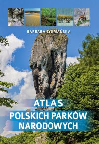 Atlas Polskich parków narodowych - Barbara Zygmańska - ebook