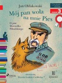 Mój Pan woła na mnie Pies. O psie Marszałka Piłsudskiego