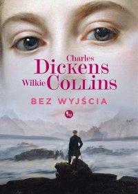 Bez wyjścia - Charles  Dickens - ebook