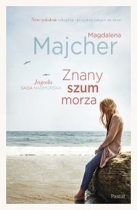 Saga nadmorska. Tom 3. Znany szum morza - Magdalena Majcher - ebook