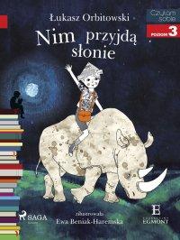Nim przyjdą słonie - Łukasz Orbitowski - ebook