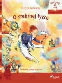 O srebrnej łyżce - Justyna Bednarek - ebook
