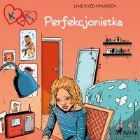 K jak Klara 16 - Perfekcjonistka - Line Kyed Knudsen - audiobook