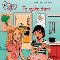 K jak Klara 17 - To tylko żart - Line Kyed Knudsen - audiobook
