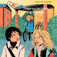 K jak Klara 18 - Nieprzyjaciółka na zawsze - Line Kyed Knudsen - audiobook