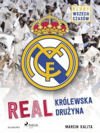 Real - Królewska drużyna - Marcin Kalita - ebook