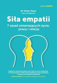 Siła empatii. 7 zasad zmieniających życie, pracę i relacje