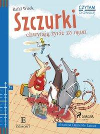 Szczurki chwytają życie za ogon - Rafał Witek - ebook