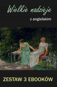 3 ebooki: Wielkie nadzieje z angielskim. Literacki kurs językowy. - Charles  Dickens - ebook