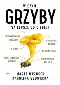 W czym grzyby są lepsze od ciebie? - Marta Wrzosek - ebook