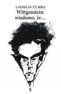 Wittgenstein wiadomo, że... - Ladislav Ćumba - ebook