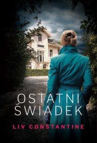Ostatni świadek - Liv Constantine - ebook