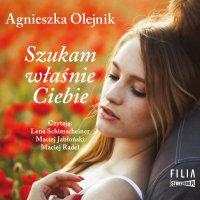 Szukam właśnie Ciebie - Agnieszka Olejnik - audiobook