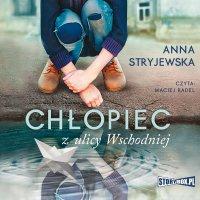 Chłopiec z ulicy Wschodniej - Anna Stryjewska - audiobook
