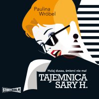 Tajemnica Sary H. - Paulina Wróbel - audiobook