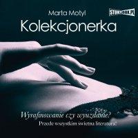 Kolekcjonerka - Marta Motyl - audiobook