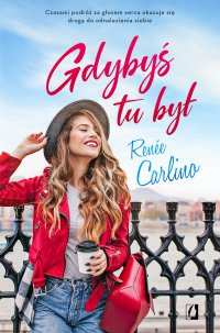 Gdybyś tu był - Renée Carlino - ebook