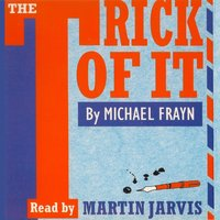 The Trick of It - Michael Frayn - audiobook