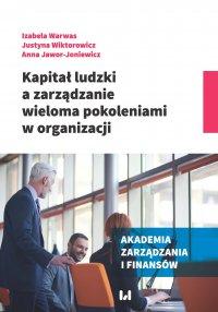 Kapitał ludzki a zarządzanie wieloma pokoleniami w organizacji - Izabela Warwas - ebook